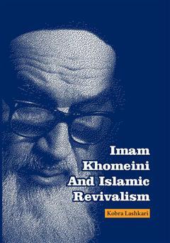 دانلود کتاب Imam Khomeini And Islamic Revivalism (امام خمینی و احیاگرایی اسلامی)