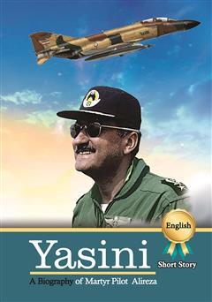 دانلود کتاب A biography of martyr pilot Alireza Yasini (زندگینامه شهید خلبان علیرضا یاسینی)