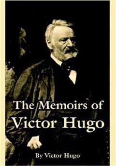 دانلود کتاب The Memoirs of Victor Hugo (خاطرات ویکتور هوگو)