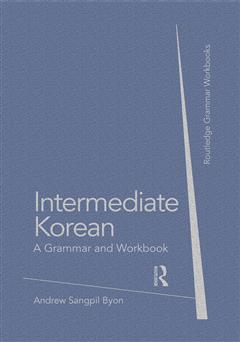 دانلود کتاب Intermediate Korean: a grammar and workbook (آموزش دستور زبان کرهای سطح متوسط)