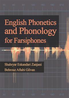 دانلود کتاب English Phonetics and Phonology for Farsiphones (تلفظ و آواشناسی زبان انگلیسی برای فارسی زبانان)